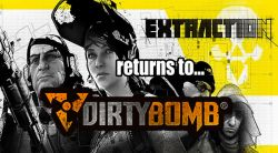 Extraction is Dead, Long Live Dirty Bomb!