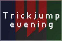 -)A(- Trickjump Evening