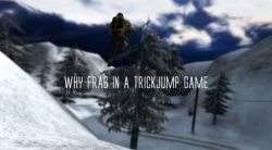 Why Frag In A Trickjump Game